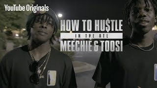 How to Hustle in the ATL | Meechie and Toosi
