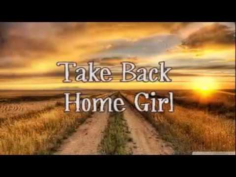 Chris Lane - Take Back Home Girl lyrics