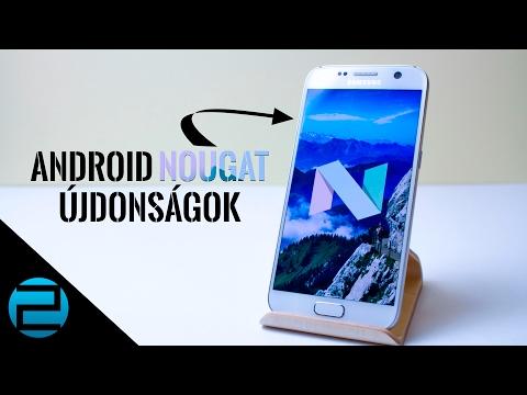 Android 7.0 Nougat újdonságok bemutató | Samsung Galaxy S7