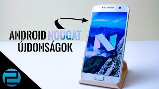 Android 7.0 Nougat újdonságok bemutató   Samsung Galaxy S7
