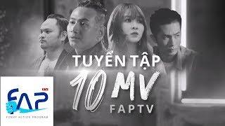 Tuyển Tập 10 MV Hot Nhất 2019   FAPTV MV