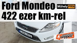 MűhelyPRN 38.: 422 ezer kilométer egy Ford Mondeóban? Tippelj az állapotára!