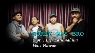 Nawae - Sorry Mas Bro