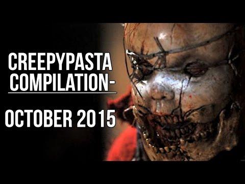 CREEPYPASTA COMPILATION | OCTOBER 2015