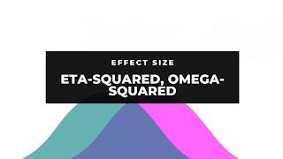 Tutorial: Effect sizes - Part 2 (Eta-squared, Omega-squared)