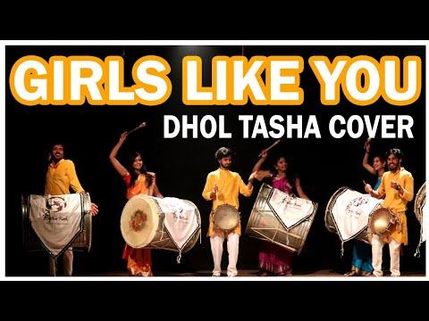 Girls like you Cover By Indian DHOL TASHA ( ढोल ताशा ) || #RhythmFunk || 2019