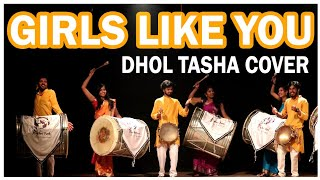 Girls like you Cover By Indian DHOL TASHA ( ढोल ताशा) || #RhythmFunk || 2019