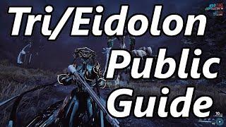 Warframe | Public Tri/Eidolon Guide