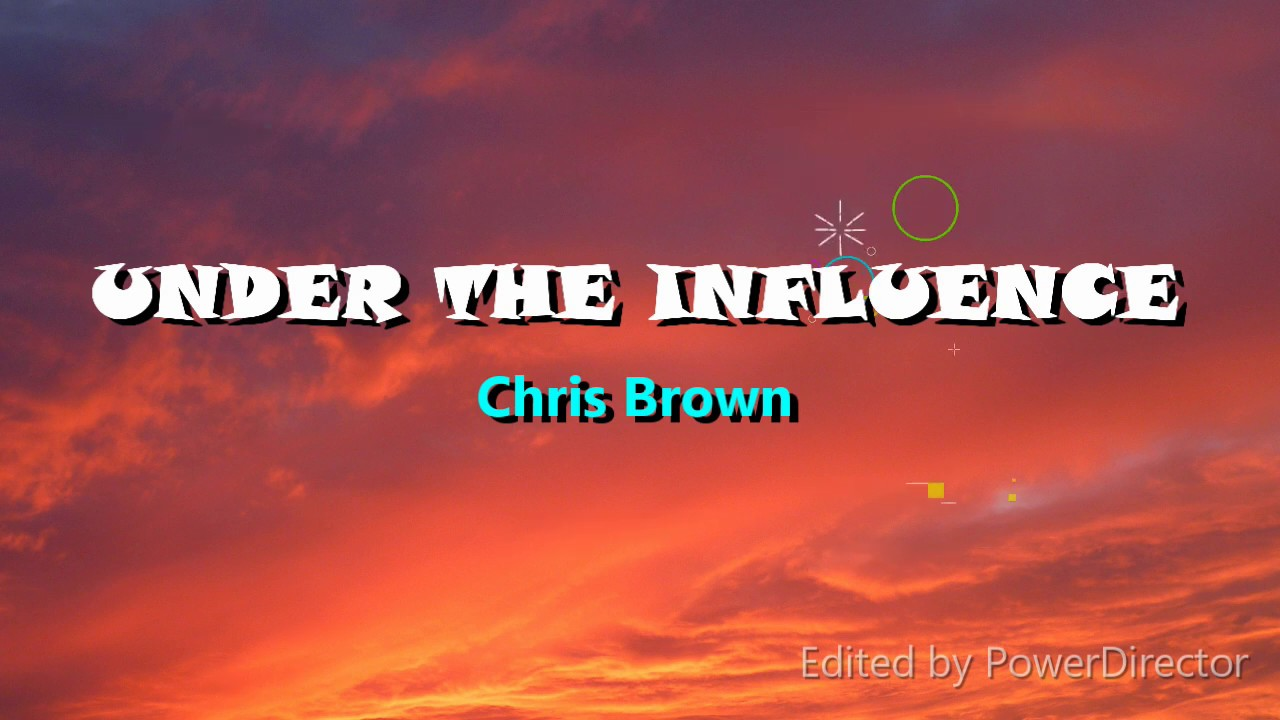 Download Chris Brown -Under the influence (Lyrics)