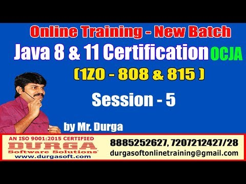 java-certification-8-&-11-ocja-(1z0---808-&-815-)-online-training-|-session---5-|-by-durga-sir