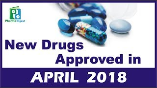 new drugs approved in april 2018