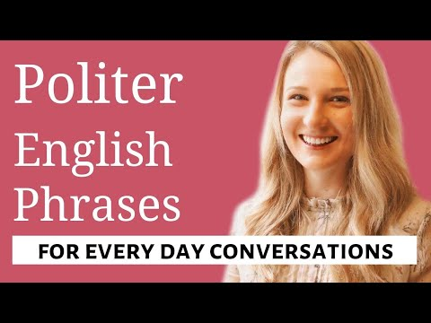 POLITER ENGLISH PHRASES FOR EVERY DAY CONVERSATIONS  Advanced Phrases and Expressions!