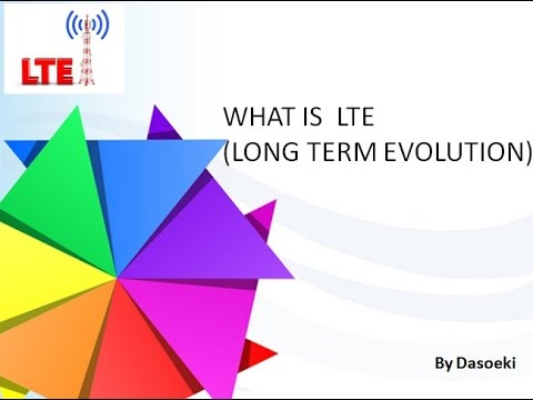 WHAT IS LTE LONG TERM EVOLUTION