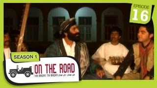 On The Road / Hai Maidan Tai Maidan - SE-1 - Ep-16 - Afghanistan Folklore Music