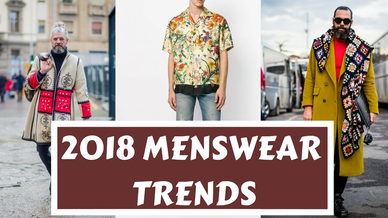 2018 Mens Style Ideas And Trends Popular Trends For 2018 Youtube