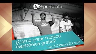 DJ Boro y DJ MP3 ¿Cómo crear música electrónica gratis?