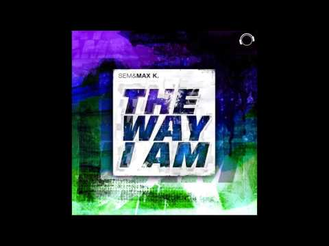 Sem & Max K. - The Way I Am (Manox Remix Edit)