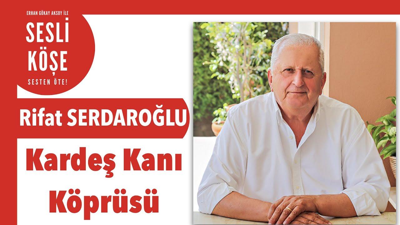 Rifat Serdaroğlu ''Kardeş Kanı Köprüsü'' - Sesli Köşe Yazısı 18 Ekim 2021 #Pazartesi #Makale