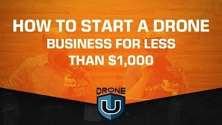 How to Start a Drone Business for Less Than $1,000