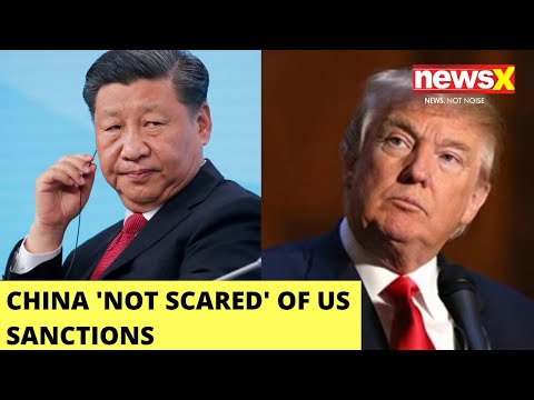 'Not Afraid' | China on US sanctions | NewsX