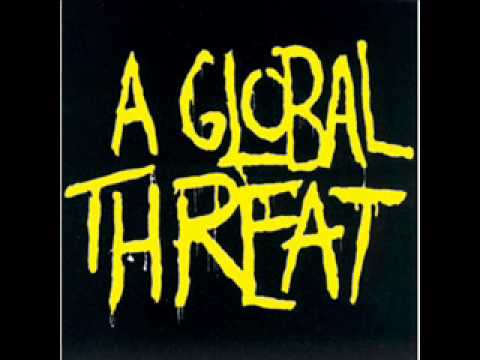A Global Threat - We're Not Gonna Take It