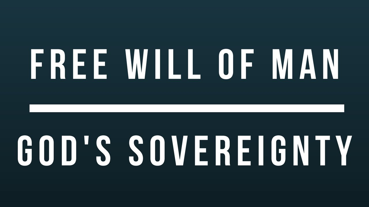 FREE WILL OF MAN vs GOD'S SOVEREIGNTY | Dr. Ralph Yankee Arnold | BBN - YouTube