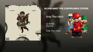 Alvin  The Chipmunks Singing Drip Too Hard By Lil Baby