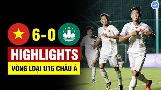 Highlights Việt Nam 6-0 Ma cao | 5 phút ghi 3 bàn thắng - U16 VN ban bật như Barca hủy diệt đối thủ
