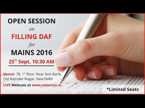 Open Session on Filling DAF for Mains 2016