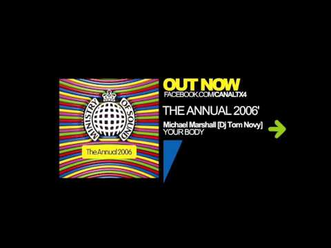 TX4 [The Annual 2006 by Ministry of Sound] [Michael Marshall Ft. Dj Tom Novy - Your Body]