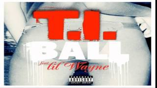 T.I. Ft. Lil Wayne - Ball