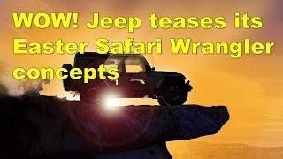 wow jeep teases its easter safari wrangler concepts
