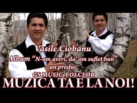 COLAJ ALBUM VASILE CIOBANU-N-AM AVERI, DA AM SUFLET BUN