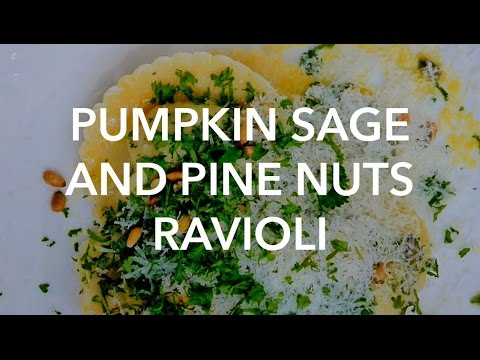 Pumpkin Sage and Pine Nuts Ravioli