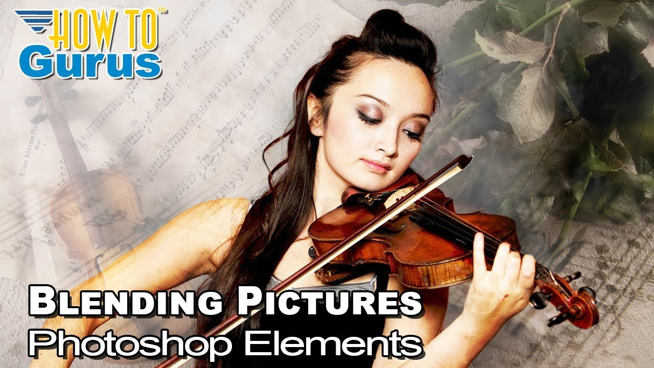 Adobe Photoshop Elements Blending Pictures - How To Violin Blend Background 2021 2020 2019 2018 15