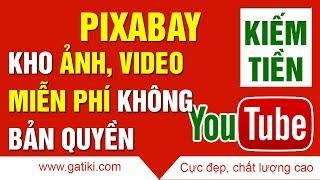 PIXABAY KHO ẢNH VIDEO  MIỄN PHÍ GIÚP BẠN LÀM VIDEO KIẾM TIỀN YOUTUBE