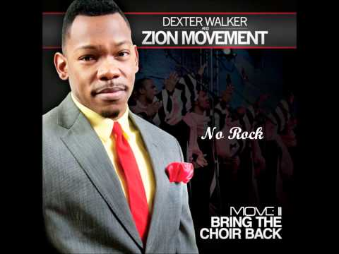"""NO ROCK"" Dexter Walker & Zion Movement (MOVE II: BRING THE CHOIR BACK)"