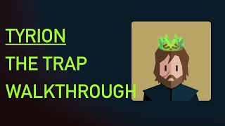 Reigns: Game of Thrones Walkthrough #7 | Tyrion Lannister Ending (The Trap effect)
