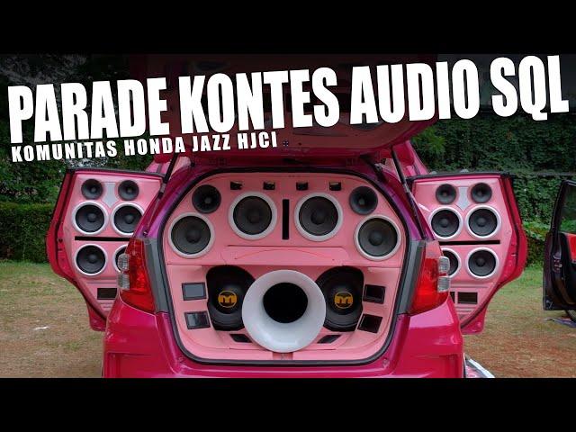 Parade Kontes Audio Mobil SQL Komunitas Honda Jazz