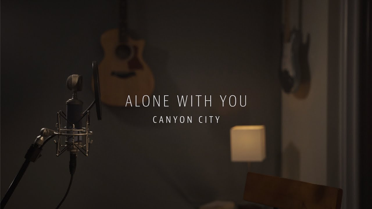 Canyon City - Alone With You