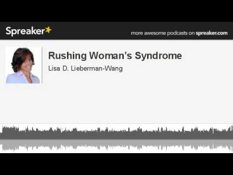 Rushing Woman's Syndrome (made with Spreaker)