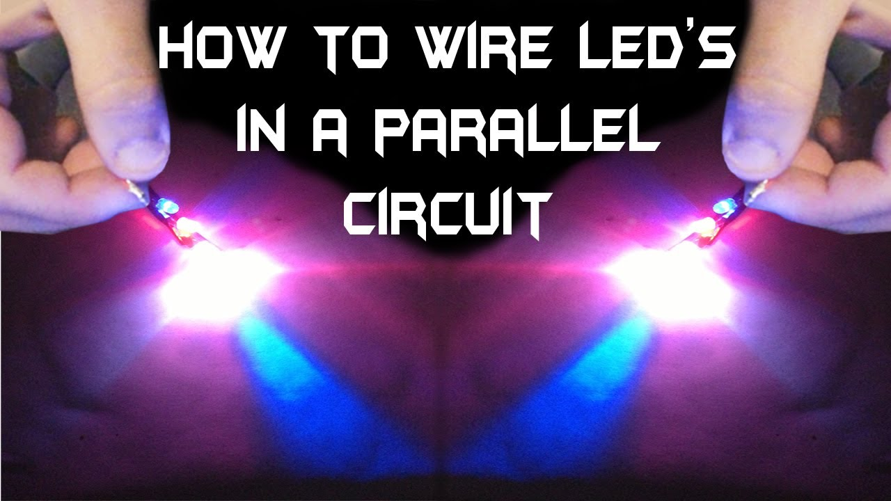 how to wire multiple led s in a parallel circuit youtube led lights ac wiring diagram in parallel wiring led lights [ 1280 x 720 Pixel ]