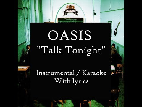 "Oasis - ""Talk Tonight"" (HQ Instrumental/Karaoke Version With Lyrics)"