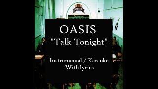 "Oasis - ""Talk Tonight"" (HQ Instrumental/Karaoke Version With Lyrics)"