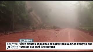 VÍDEO MOSTRA AS QUEDAS DE BARREIRAS NA SP-99 RODOVIA DOS TAMOIOS QUE ESTÁ INTERDITADA