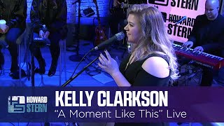 """Kelly Clarkson A Moment Like This"""" Live on the Stern Show (2017)"""