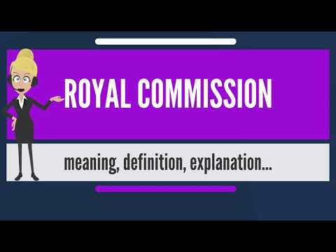 What is ROYAL COMMISSION? What does ROYAL COMMISSION mean? ROYAL COMMISSION meaning & explanation