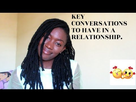 Key Conversations To Have In A Relationship//Relationship Series.