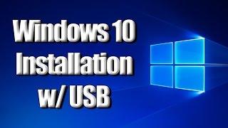How to Install Windows 10 w/ USB Drive