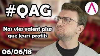 Nos vies valent plus que leurs profils [QAG commentées du 06/06/2018]